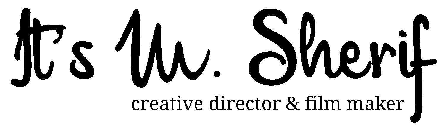 It's M. Sherif – Creative Director & film maker